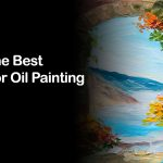 Best Canvas for Oil Painting