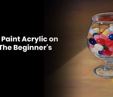 How To Paint Acrylic On Glass: A Beginner's Guide